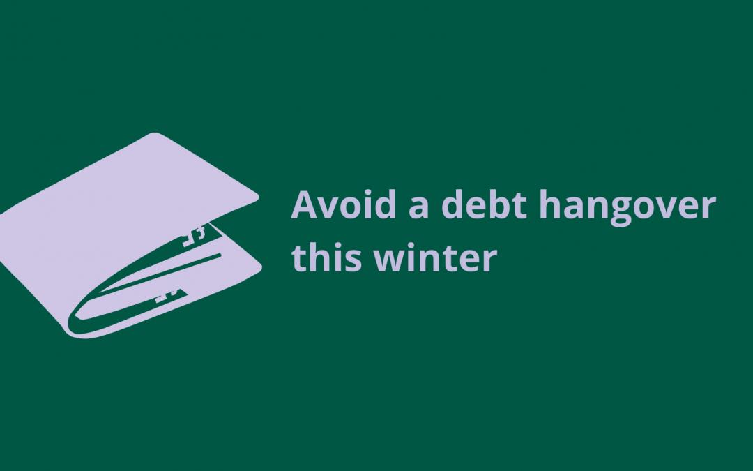 Avoid a debt hangover this winter